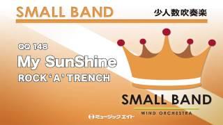 【QQ-148】My SunShine(演奏:神奈川県 横浜市立鴨居中学校吹奏楽部) ミュージックエイトHP http:www.music8.com/