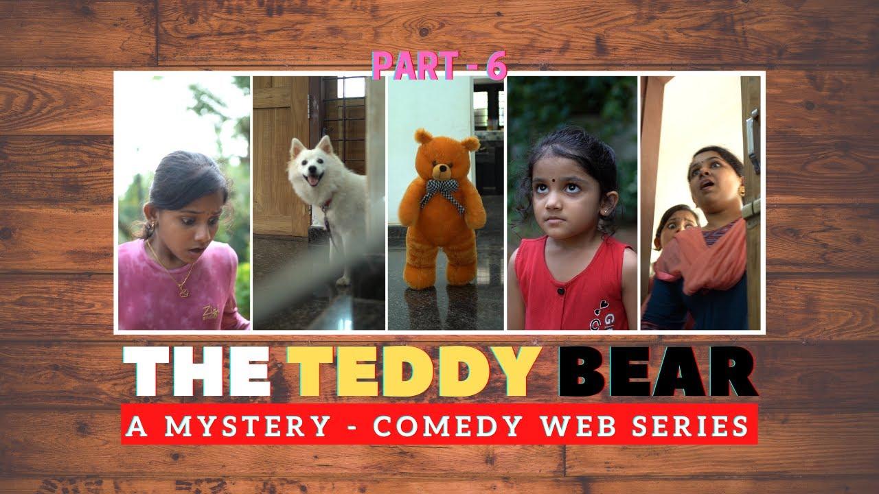 ദി ടെഡി ബീർ | The Teddy Bear | Part 6 | a MysteryComedy Web Series | Devu Diya Nikki