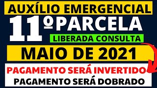 ATENÇÃO! 11º PARCELA PAGAMENTO SERÁ DOBRADO E INVERTIDO NO AUXÍLIO EMERGENCIAL - CONSULTA LIBERADA