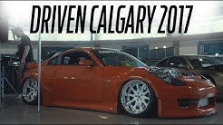 DRIVEN CALGARY 2017 OFFICIAL AFTERMOVIE [4K]