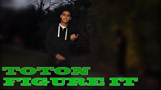Toton - Figure it (Official Music Video)