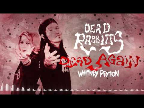 THE DEAD RABBITTS FT. WHITNEY PEYTON - Dead Again (Official Stream)