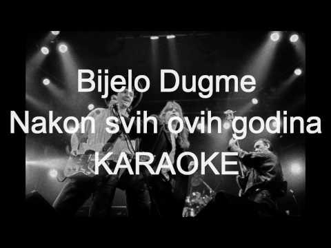 Bijelo Dugme - Nakon svih ovih godina (KARAOKE)