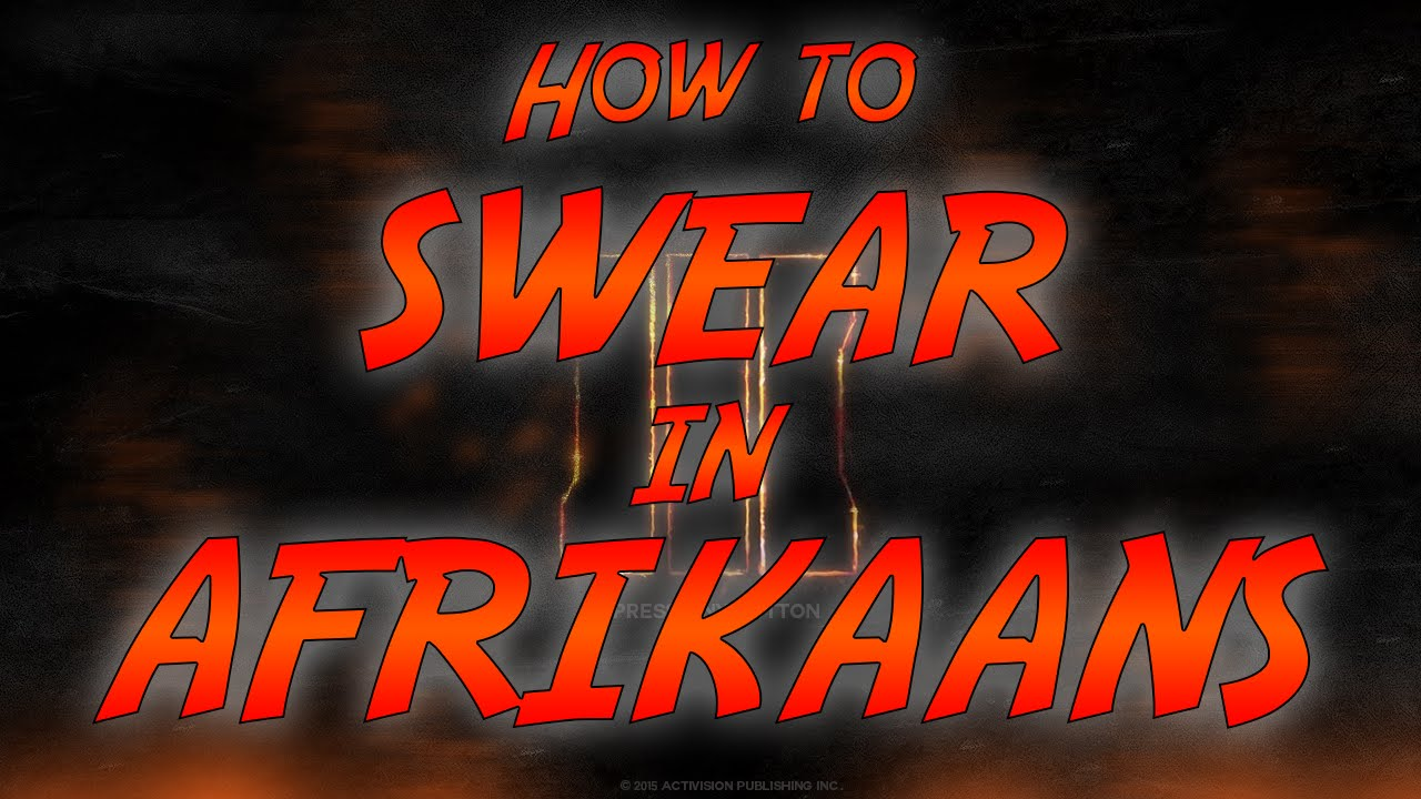 How to swear in South African ( Afrikaans ) - BO3 Gameplay