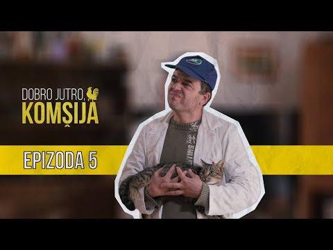 DOBRO JUTRO KOMŠIJA (NOVA SERIJA) - 5 EPIZODA