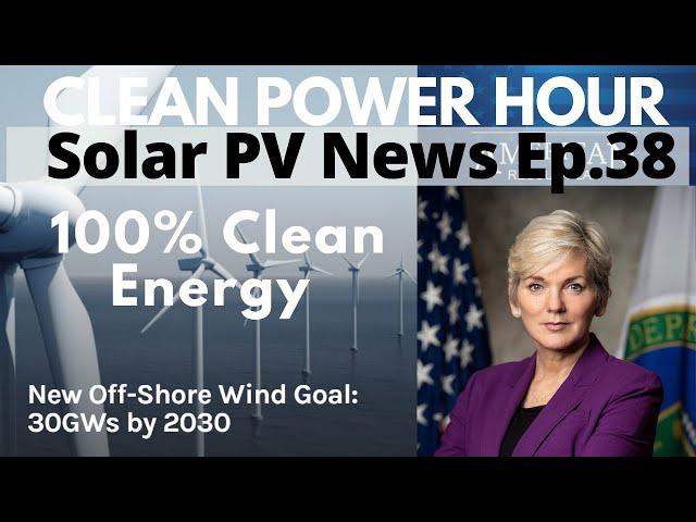 100% Clean Energy - Update from DOE Secretary Granholm | Net Metering | Ocean Solar | CPH Ep38