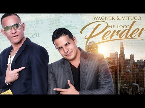 Wagner y Vituco - Me Toco Perder (Oficial Lyric)