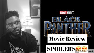Black Panther Movie Review|SPOILERS|