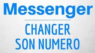 CHANGER TELEPHONE Messenger, comment modifier son numéro sur Messenger