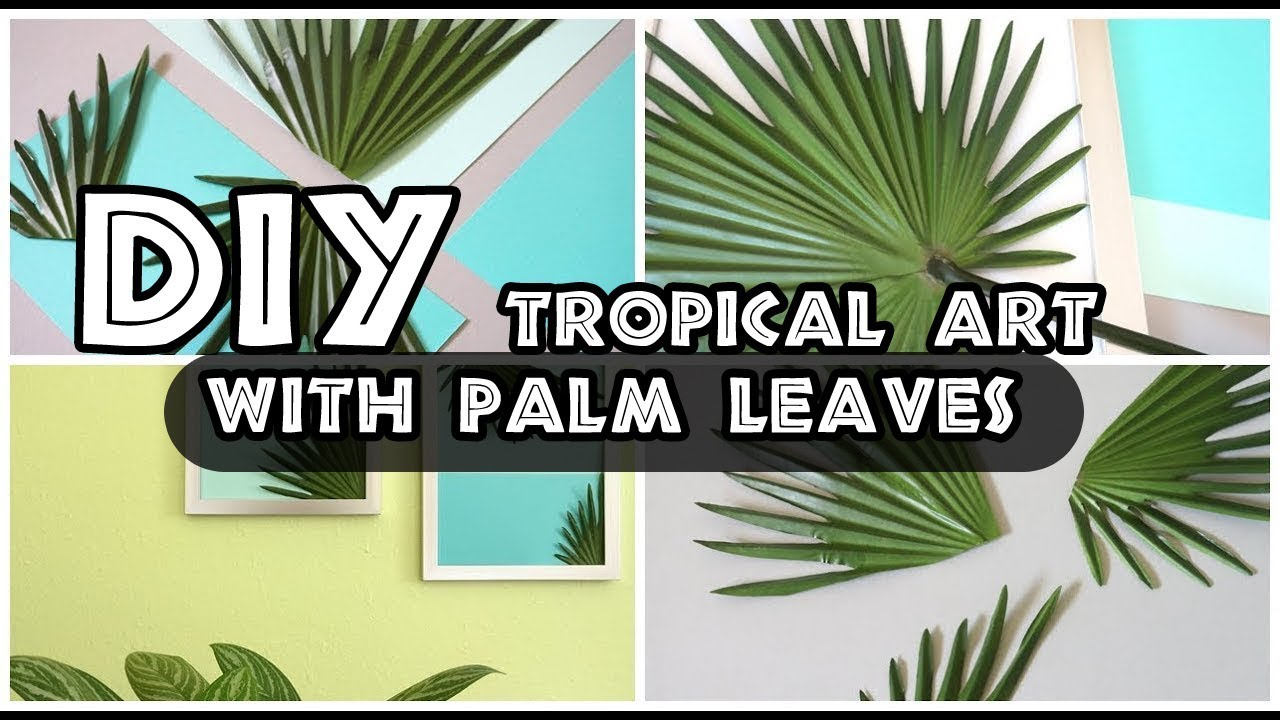 Diy Tropical Art With Palm Leaves Youtube Shop unique custom made canvas prints, framed prints, posters, tapestries, and more. diy tropical art with palm leaves