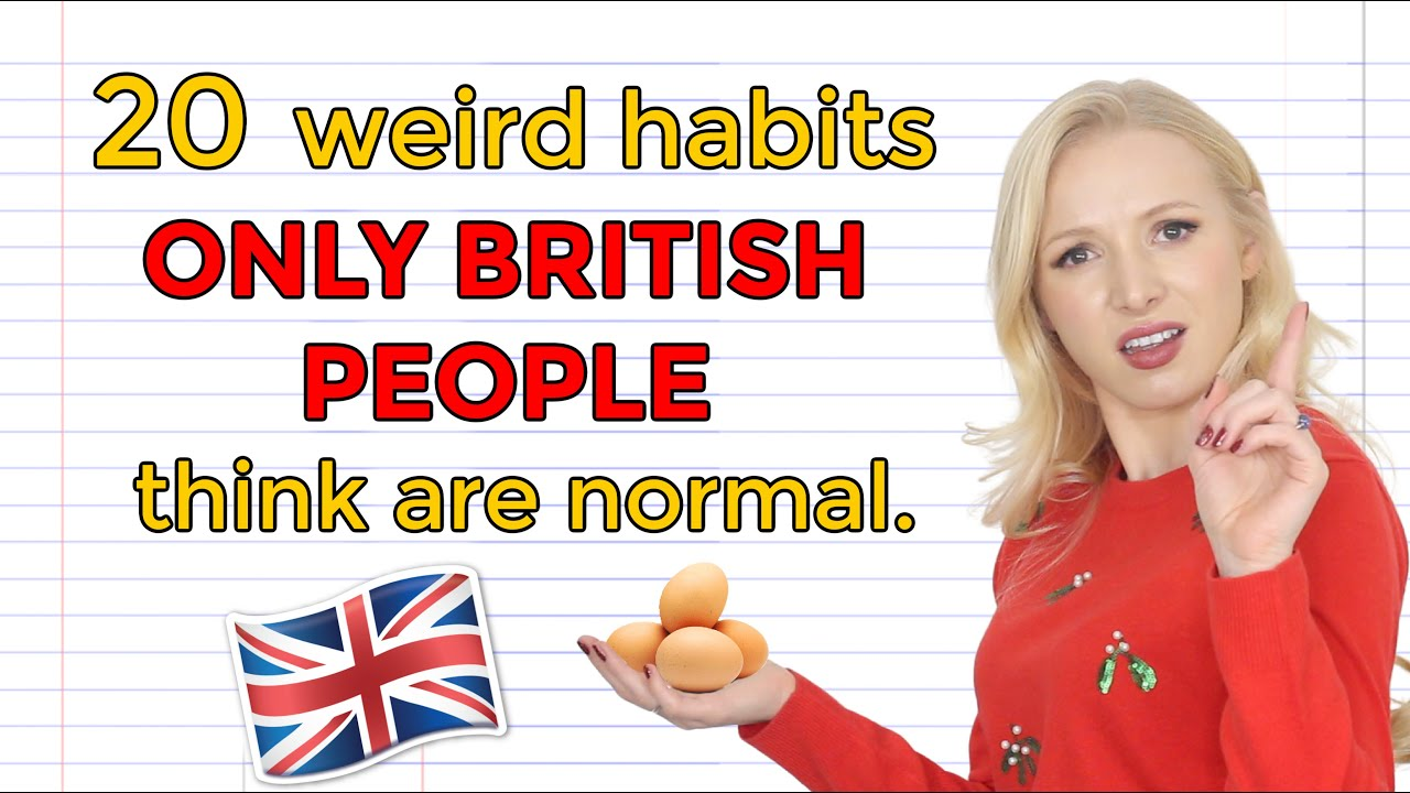 Download 20 Weird things ONLY British people do!
