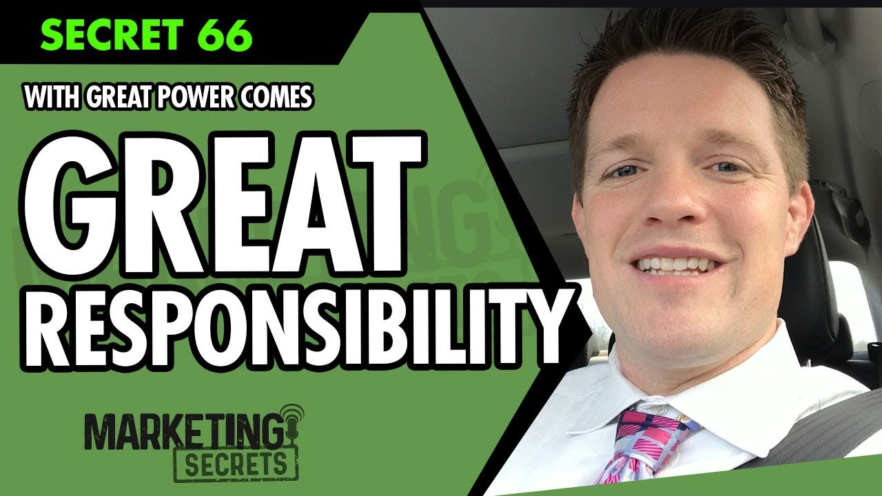 With Great Power Comes Great Responsibility - Marketing Secrets w/ Russell Brunson