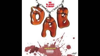 King Chip - Take a dab prod. by BIG DUKE