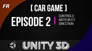 [UNITY FR] CAR GAME #2 -  Controle Moteur