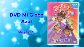 DVD Mi Globo Azul Parte 2.wmv
