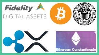 Fidelity Digital Assets Soft Launch - Federal Reserve Bitcoin - Ripple Lawsuit - XRP FUD - Ethereum