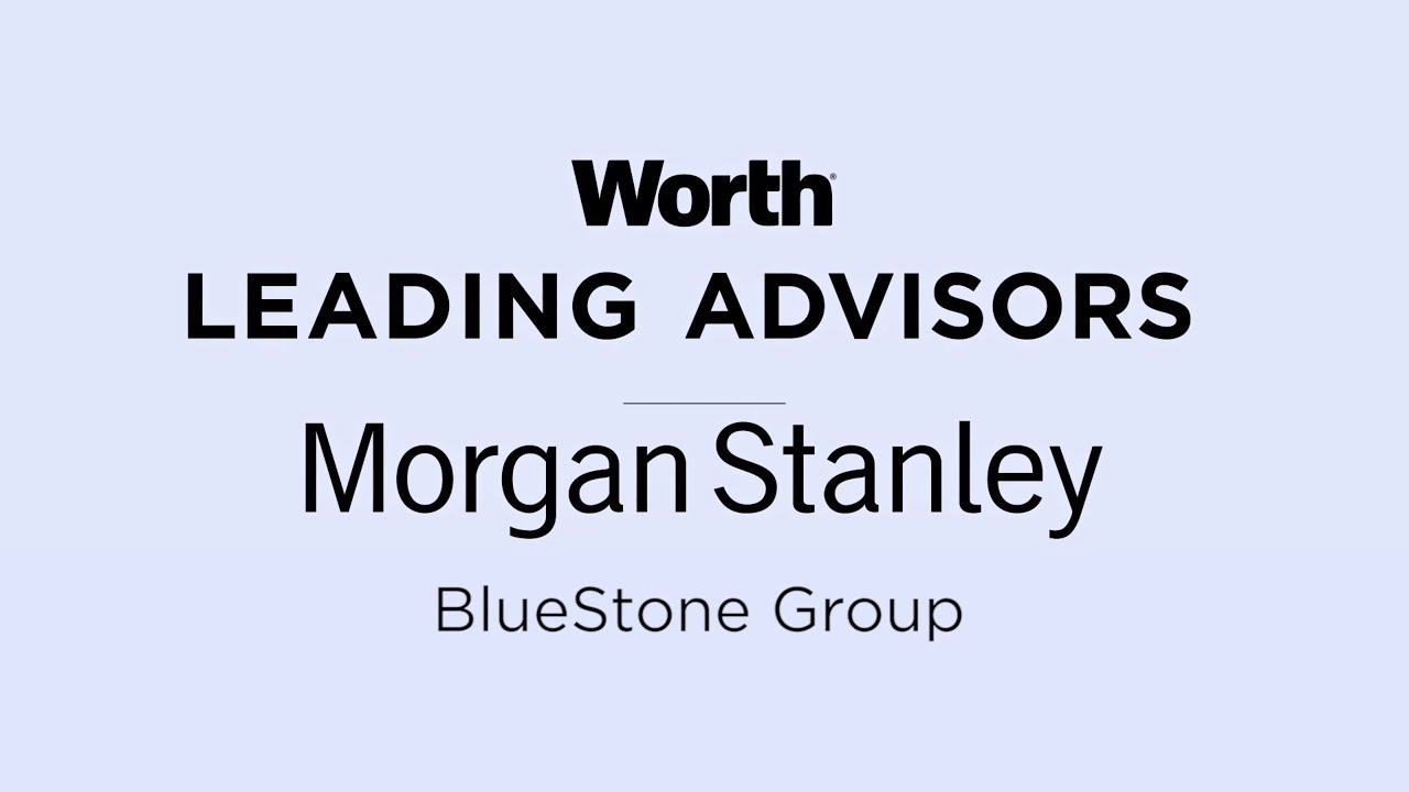 The Bluestone Group at Morgan Stanley - Worth