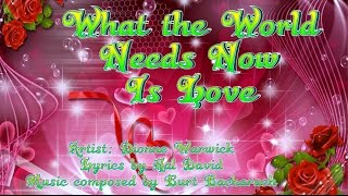 What the World Needs Now Is Love - Dionne Warwick (with Lyrics)