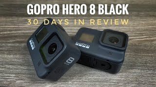 GoPro Hero 8 Black 30 Days In Review