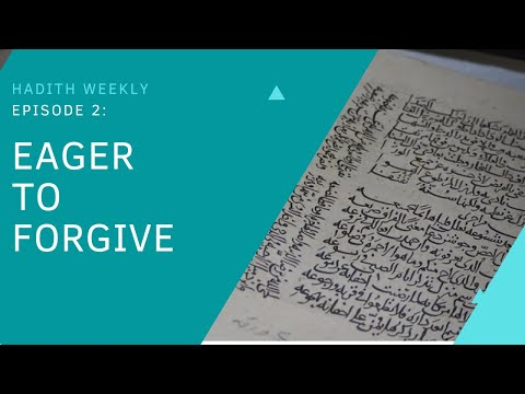 Hadith Weekly: Eager to Forgive | Sheikh Azhar Nasser