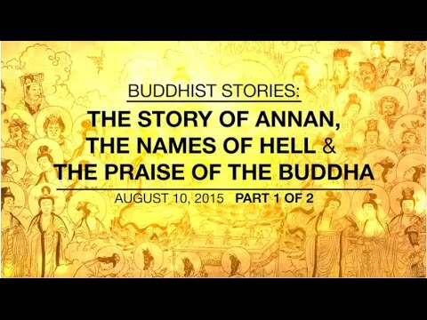 BUDDHIST STORIES: THE STORY OF ANANDA, THE NAMES OF HELL & THE PRAISE OF THE BUDDHA -PART1/2