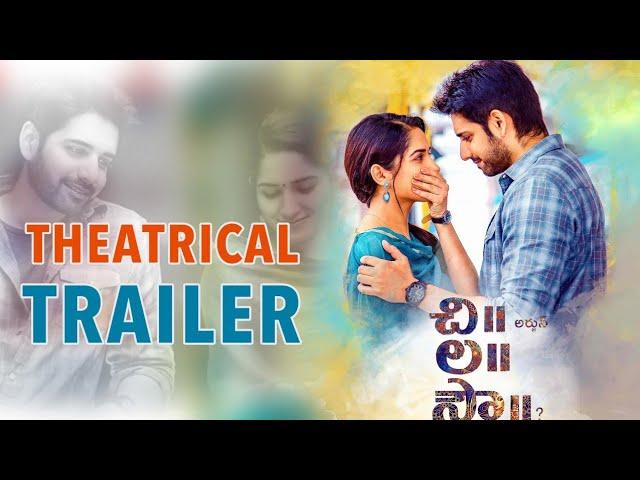 ChiLaSow Theatrical Trailer | Sushanth | RuhaniSharma | Rahul Ravindran