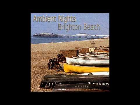 AMBIENT NIGHTS - PART 11 - Brighton Beach - ambient-nights.org