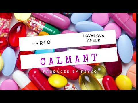 J-Rio feat. Lova Lova Anel'k - Calmant (Audio Officiel)