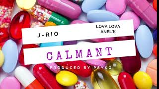 J-Rio feat. Lova Lova Anel'k - Calmant (Audio Officiel)