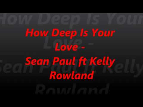 sean-paul-ft-kelly-rowland---how-deep-is-your-love-(official-song)-with-download-mp3