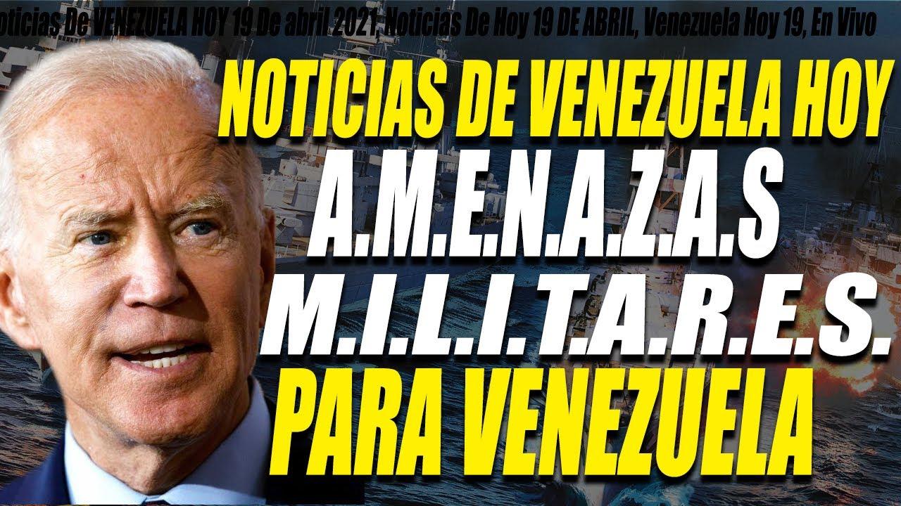 Noticias De VENEZUELA HOY 19 De abril 2021, Noticias De Hoy 19 DE ABRIL, Venezuela Hoy 19, En Vivo