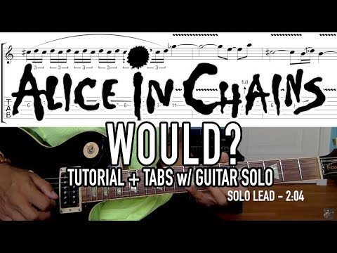 Would? - Alice In Chains (Tutorial + Tabs) w/ SOLO