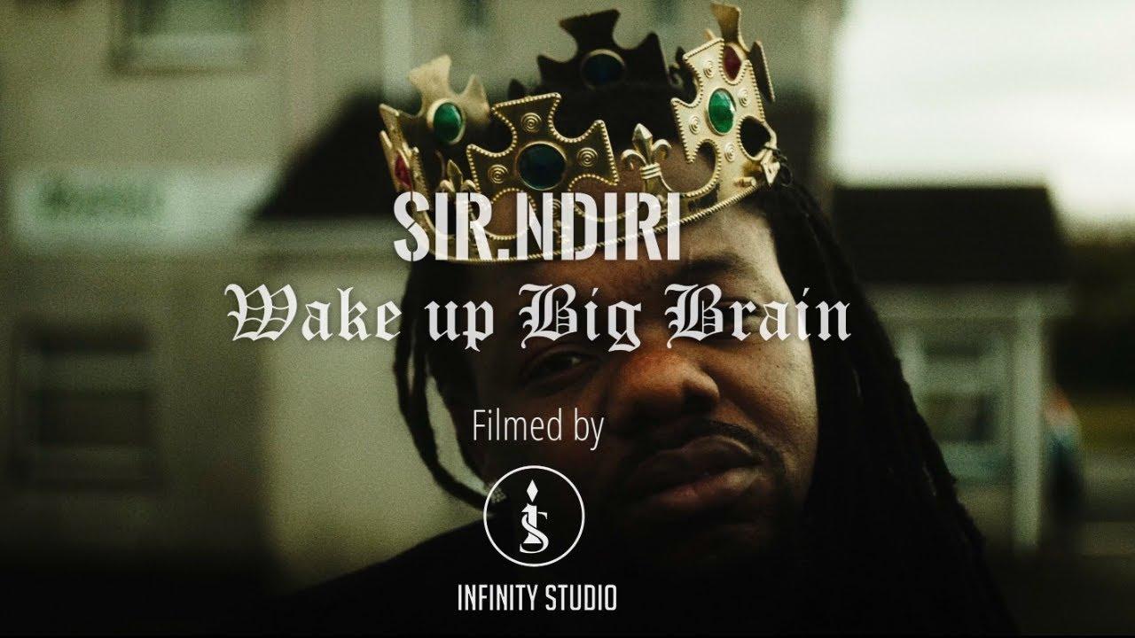 Sir.Ndiri - Wake Up Big Brain (Official Music Video)