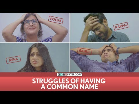 FilterCopy | Struggles Of Having A Common Name | Ft. Dhruv Sehgal, Surbhi, Viraj and Madhu