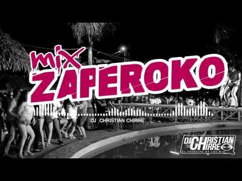 Mix Zaperoko - Dj Christian Chirre (Exitos 2016)