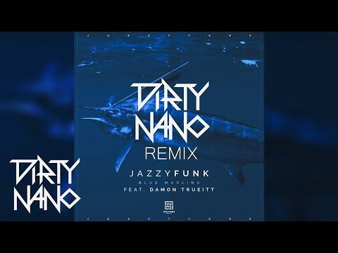 JazzyFunk feat. Damon Trueitt - Blue Marlins (Dirty Nano Remix)