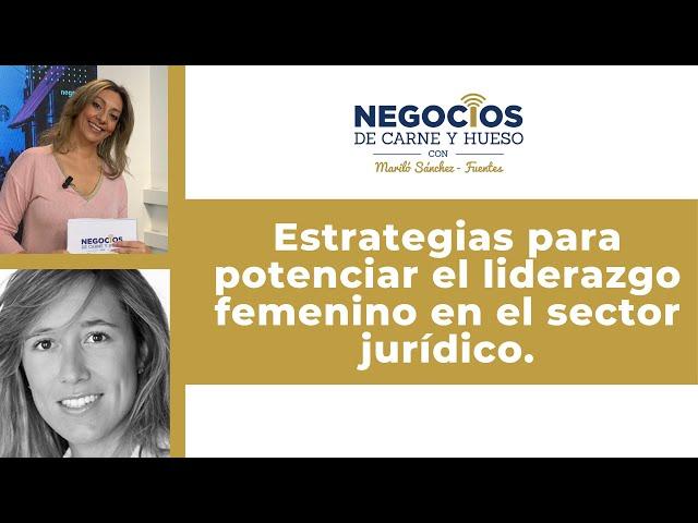 Descubre cómo potenciar el liderazgo femenino en el sector jurídico.