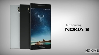 Nokia 8 | 2017 Full Phone Specifications, Leaked, Features, Price, Release Date| nokia new phone