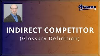 Indirect Competition (Glossary Definition)
