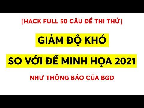 [ĐỀ THI THỬ 2021 GIẢM ĐỘ KHÓ] - Hack Full 50 Câu Cực Hay    Thầy Nguyễn Tiến Đạt