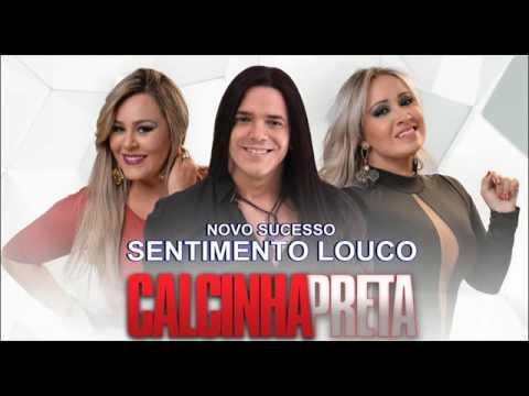 ロマンチック - CALCINHA PRETA (SENTIMENTO LOUCO) NOVO CD 2016.
