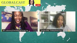 """Globalcast 003 """"Self-care in These Times"""" with Camelle Daley and Rev. LaDonna Sanders Nkosi"""