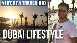 Trader Lifestyle in Dubai #LIFEOFATRADER010