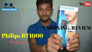 philips bt1000 trimmer   review and unboxing