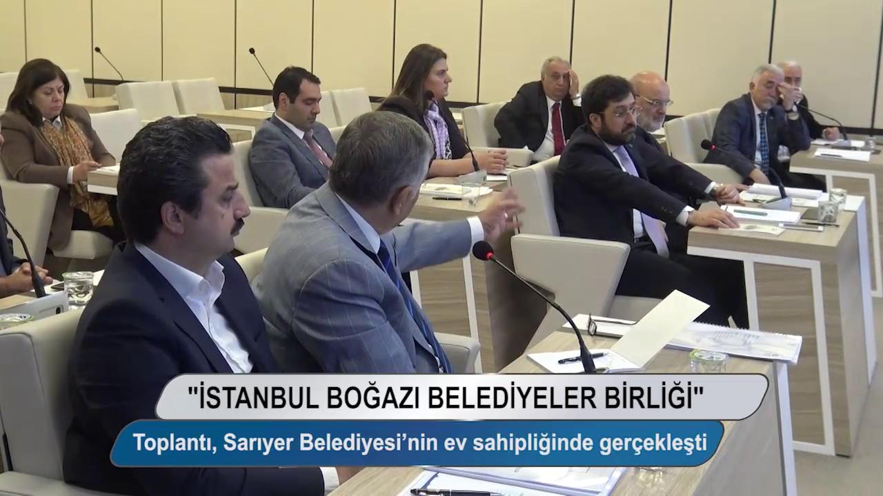 İstanbul Boğazı Belediyeler Birliği Sarıyer' de Toplandı