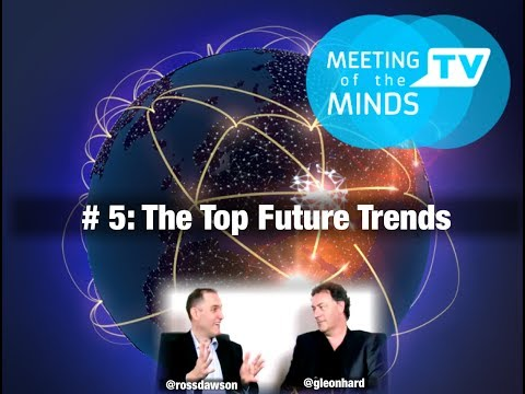 The Key Future Trends: Meeting of the Minds #5: Futurists Ross Dawson and Gerd Leonhard
