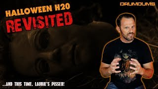 HALLOWEEN H20 REVISITED (A Drumdums Special)