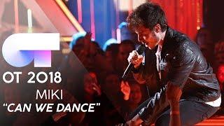 """""""CAN WE DANCE"""" - MIKI   GALA 8   OT 2018"""