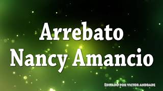 Watch Nancy Amancio Arrebato video