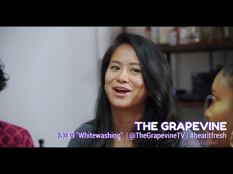 THE GRAPEVINE | Whitewashing | S3EP9 (1/2)